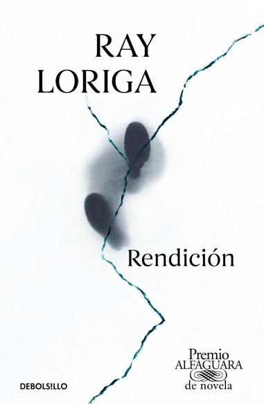 Rendición (Premio Alfaguara de novela...