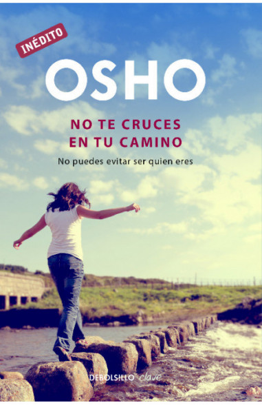 No te cruces en tu camino (OSHO habla...