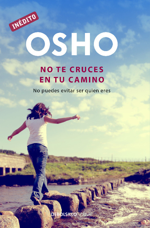 No te cruces en tu camino (OSHO habla de tú a tú)