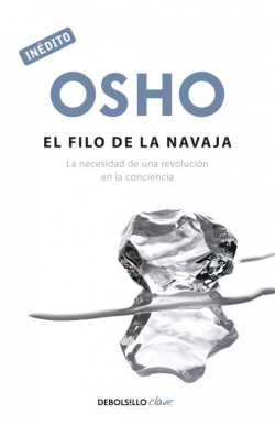 El filo de la navaja (OSHO habla de tú a tú)