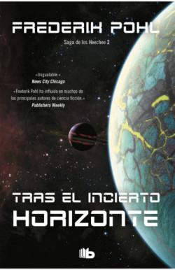 Tras el incierto horizonte (La Saga de los Heechee 2)