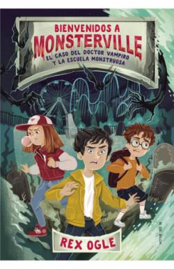 El caso del doctor vampiro y la escuela monstruosa (Bienvenidos a Monsterville 1)
