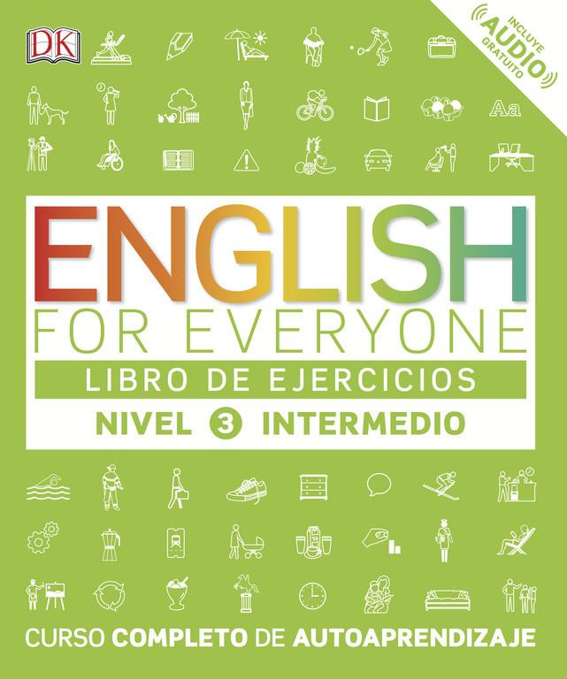 English for Everyone - Libro de ejercicios - Nivel 3 Intermedio