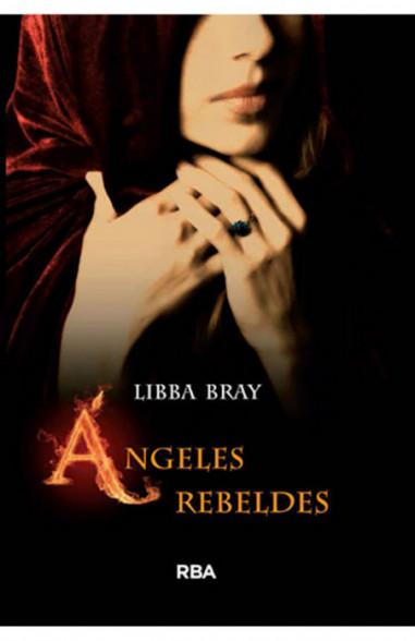 Ángeles rebeldes (El círculo secreto 2)