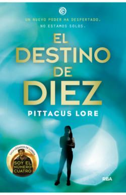 El destino de Diez (Legados de Lorien 6)