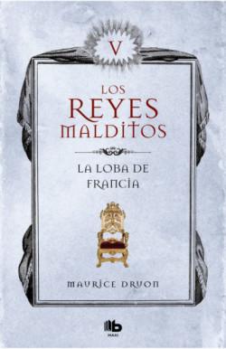 La loba de Francia (Los Reyes Malditos 5) (Los Reyes Malditos 5)