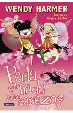 Perla y el hada de los cerezos (Colección Perla)