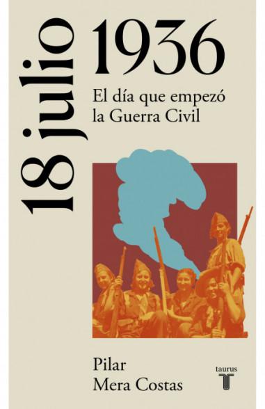 18 de julio de 1936 (La España del...