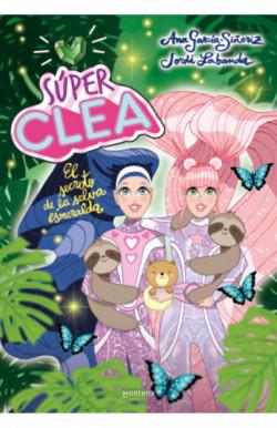 Súper Clea 3 El secreto de la selva esmeralda (Serie Súper Clea 3)