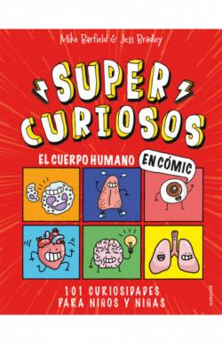 El cuerpo humano en cómic. 101 curiosidades para niños y niñas (Súper Curiosos)