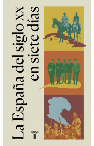 La España del siglo XX en siete días