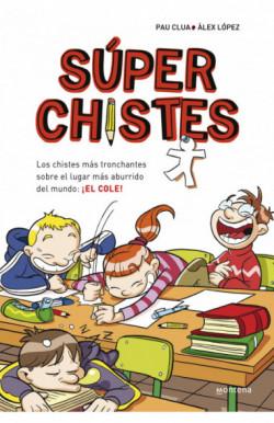 Súperchistes. Los Chistes Más Tronchantes (Súper Chistes 1)