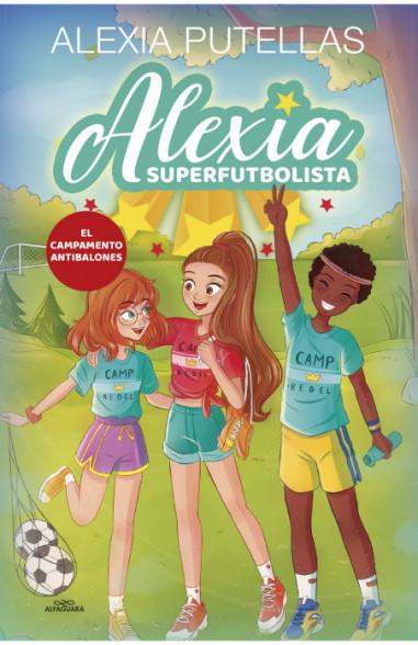 Alexia Superfutbolista 2. El Campamento Antibalones (Alexia Superfutbolista 2)