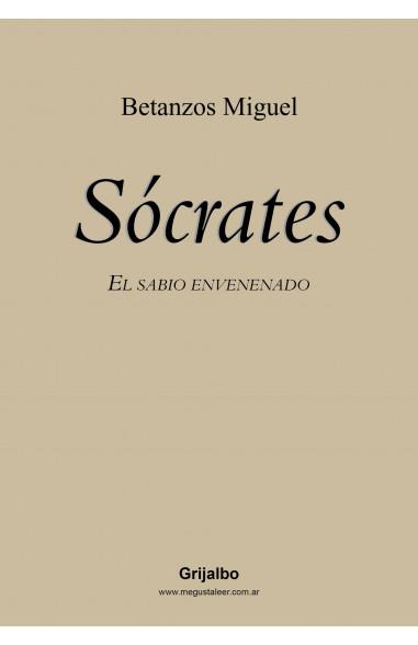 Sócrates. El sabio envenenado