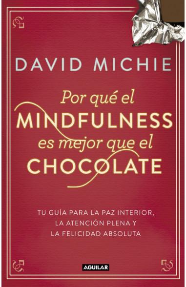 Por qué el Mindfulness es mejor que...