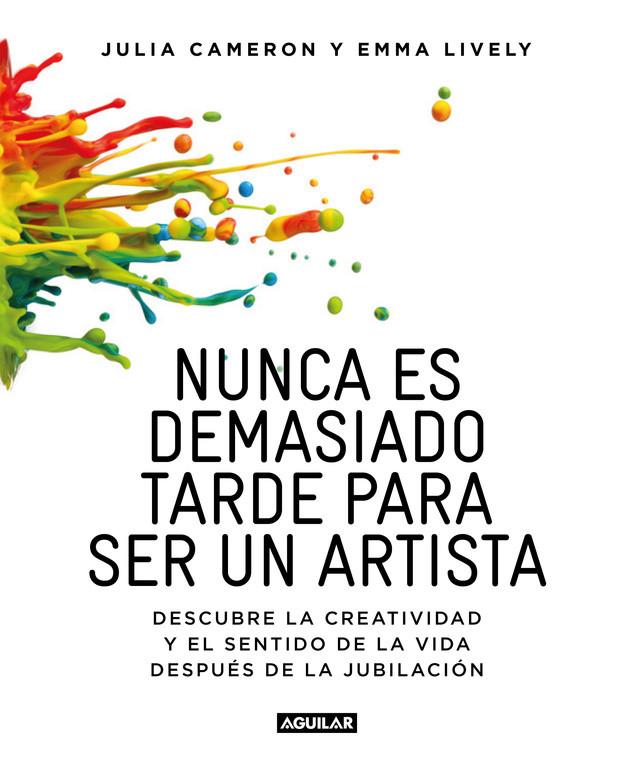 Nunca es demasiado tarde para ser un artista