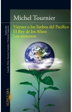 Viernes o los limbos del Pacífico | El Rey de los Alisos | Los meteoros