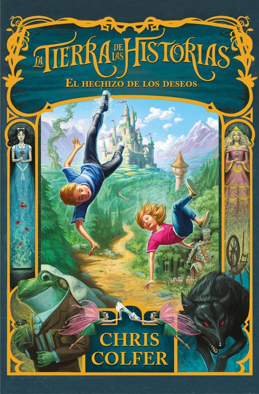 El hechizo de los deseos (La tierra de las historias 1)