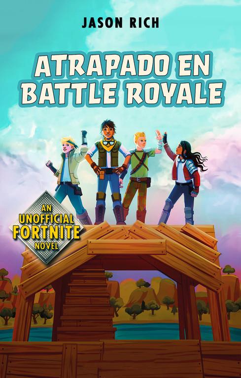 Atrapados en Battle Royale (Fortnite: Atrapados en Battle Royale 1)