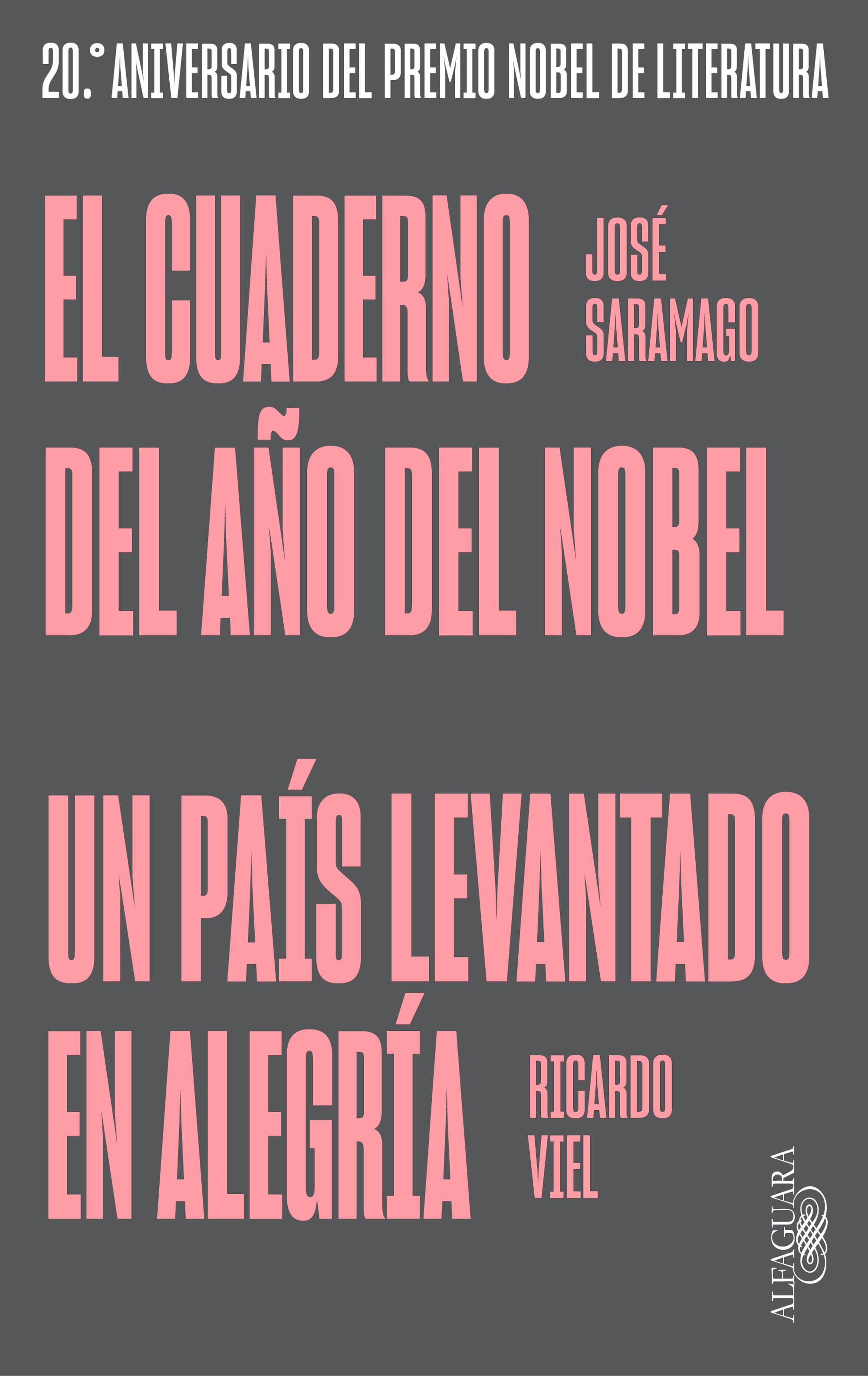 El cuaderno del año del Nobel   Un país levantado en alegría