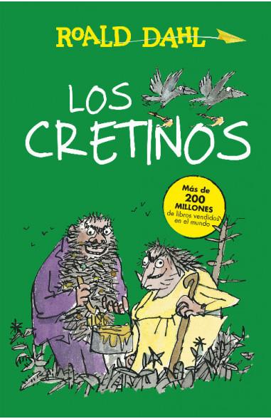 Los Cretinos (Colección Alfaguara...