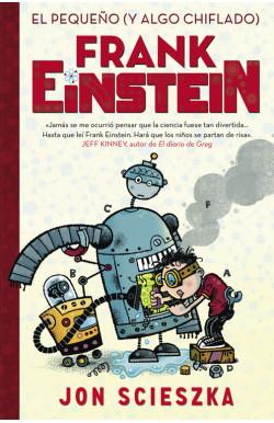 El pequeño (y algo chiflado) Frank Einstein (Serie Frank Einstein 1)