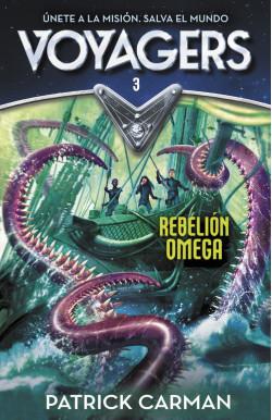Rebelión Omega (Serie Voyagers 3)