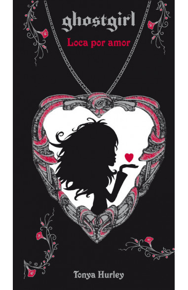 Loca por amor (Saga Ghostgirl 3)