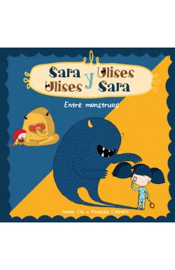 Entre Monstruos (Serie Sara y Ulises  Ulises y Sara 2)