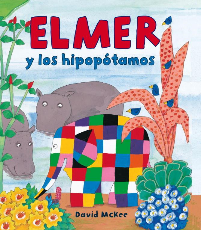 Elmer y los hipopótamos (Elmer. Álbum ilustrado)