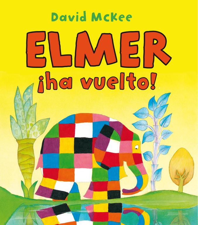 ¡Elmer ha vuelto! (Elmer. Álbum ilustrado)