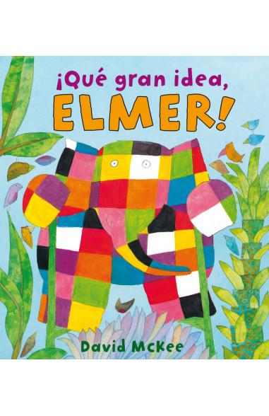¡Qué gran idea, Elmer! (Elmer. Álbum...