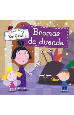 Bromas de duende (Un cuento de El pequeño reino de Ben y Holly)