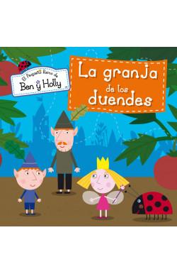 La granja de los duendes (Un cuento de El pequeño reino de Ben y Holly)
