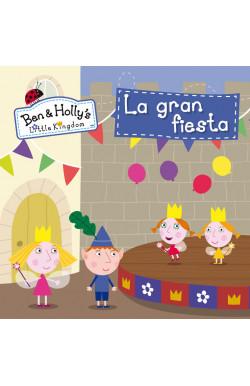 La gran fiesta (Un cuento de El pequeño reino de Ben y Holly)