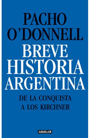 Breve historia argentina. De la...