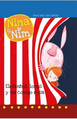 Elefantes, loros y un conejo rosa (Serie Nina y Nim)