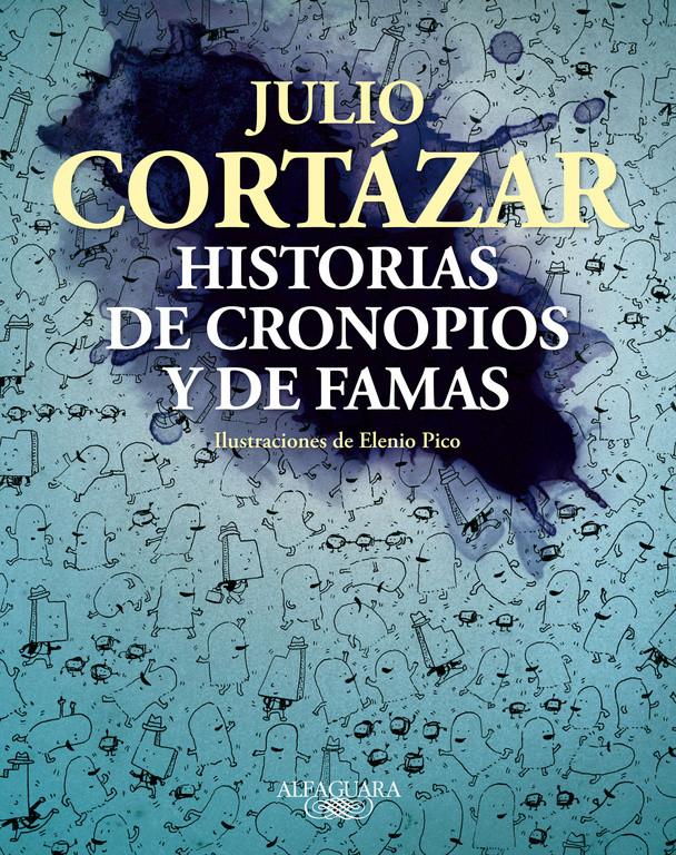 Historias de cronopios y de famas (Ilustrado)