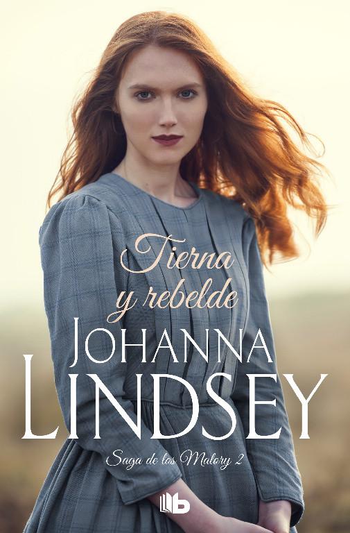 Tierna y rebelde (Saga de los Malory 2)
