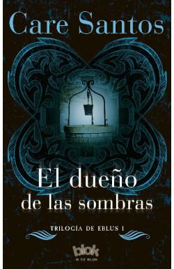 El dueño de las sombras (Trilogía Eblus 1)