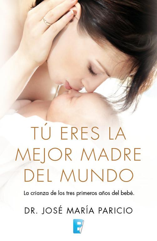 Tú eres la mejor madre del mundo