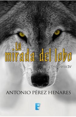 La mirada del lobo (Saga Prehistórica 4)