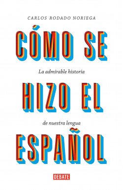 Cómo se hizo el español