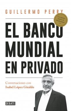 El Banco Mundial en privado