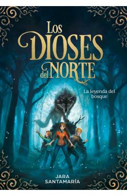 La leyenda del bosque (Los dioses del norte 1)