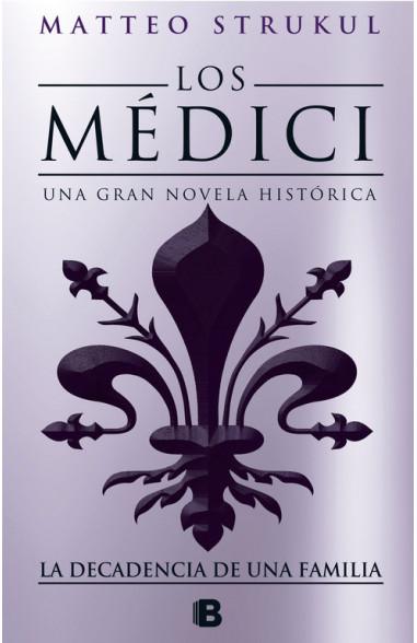 Los Medici. La decadencia de una...