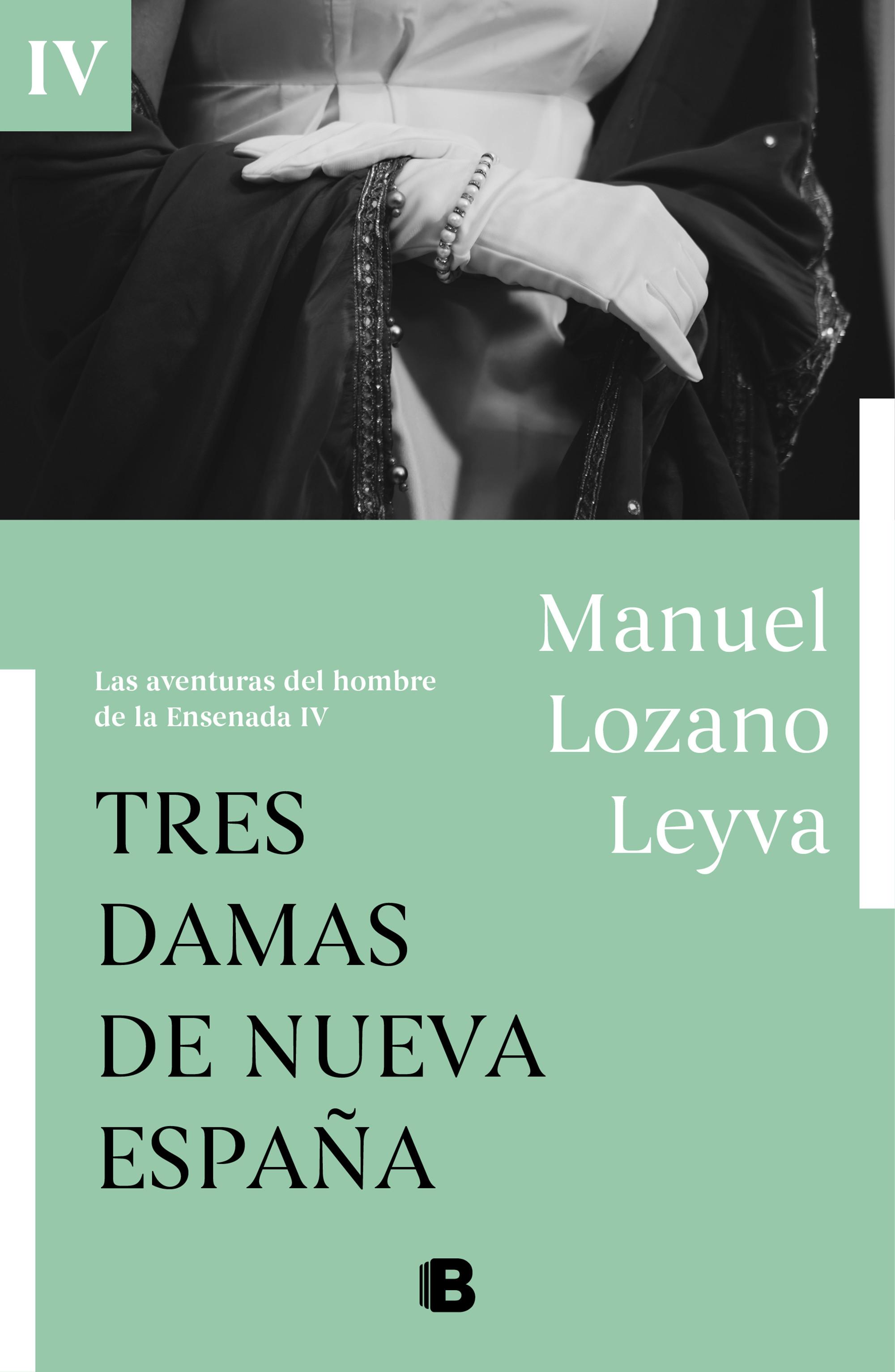 Tres damas de Nueva España (Las aventuras del hombre de la Ensenada IV)
