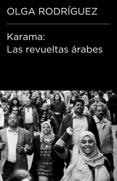 Karama. Las revueltas árabes...