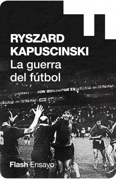 La guerra del fútbol (Colección...