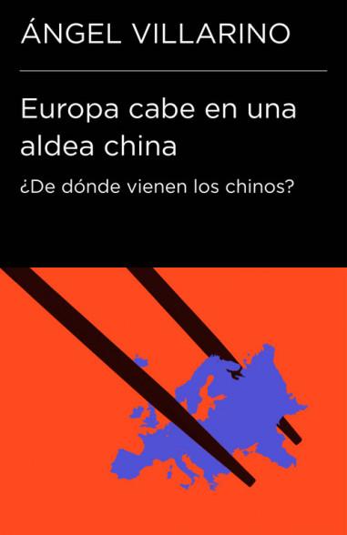 Europa cabe en una aldea china (Colección Endebate)